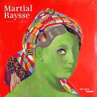 Martial Raysse : l'exposition = Martial Raysse : the exhibition