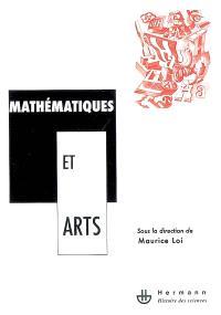 Mathématiques et arts : actes du séminaire de philosophie et mathématiques de l'ENS de la rue d'Ulm tenu à Cerisy-la-Salle, du 2 au 9 sept. 1991