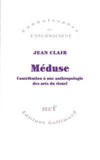 Méduse : contribution à une anthropologie des arts du visuel