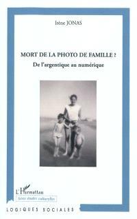 Mort de la photo de famille ? : de l'argentique au numérique