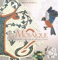 Mosaïque : motifs et modèles inspirés par six mille ans d'histoire