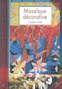 Mosaïque décorative : couleurs d'été : 15 modèles