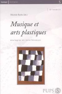Musique et arts plastiques : analogies et interférences