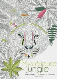 Mystérieuse jungle : 60 dessins à colorier anti-stress