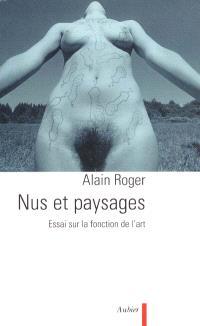 Nus et paysages : essai sur la fonction de l'art