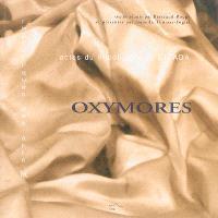 Oxymores : actes du neuvième colloque du CICADA, 3, 4, 5 décembre 1998, Université de Pau