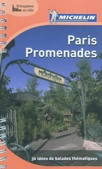Paris promenades : 30 idées de balades thématiques