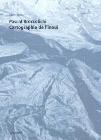 Pascal Broccolichi : cartographie de l'inouï