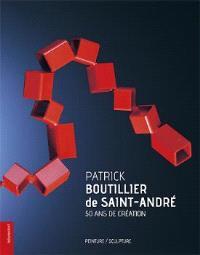 Patrick Boutillier de Saint-André : 50 ans de création