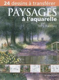 Paysages à l'aquarelle : 24 dessins à transférer
