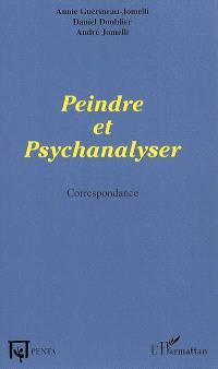 Peindre et psychanalyser : correspondance