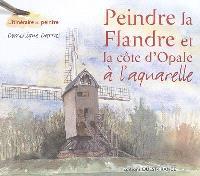 Peindre la Flandre et la Côte d'Opale à l'aquarelle