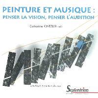Peinture et musique : penser la vision, penser l'audition