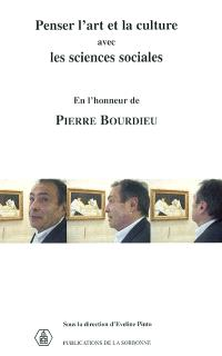 Penser l'art et la culture avec les sciences sociales : en l'honneur de Pierre Bourdieu : séminaire 2001-2002