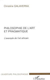 Philosophie de l'art et pragmatique : l'exemple de l'art africain