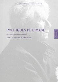 Politiques de l'image : questions pour Jacques Rancière