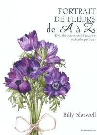 Portrait de fleurs de A à Z : 40 études botaniques à l'aquarelle expliquées pas à pas