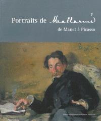 Portraits de Mallarmé : de Manet à Picasso