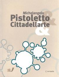 Progetto Arte : Michelangelo, Pistoletto e Cittadeliarte