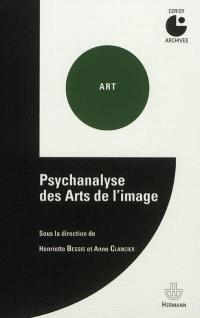 Psychanalyse des arts de l'image : colloque de Cerisy