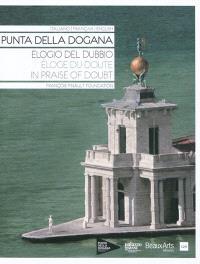 Punta della Dogana; Eloge du doute; Elogio del dubbio; In praise of doubt