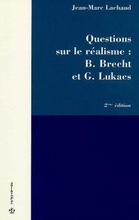 Questions sur le réalisme : B. Brecht, G. Lukacs