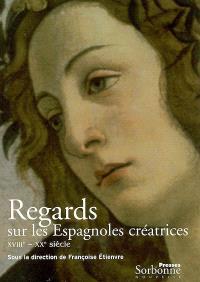 Regards sur les Espagnoles créatrices : XVIIIe-XXe siècle