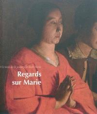 Regards sur Marie : exposition, Le Puy-en-Velay, Hôtel-Dieu, du 10 juin au 3 octobre 2011