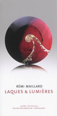 Rémi Maillard : laques & lumières : 19 avril-29 juin 2014, Couvent des Cordeliers, Châteauroux
