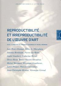 Reproductibilité et irreproductibilité de l'oeœuvre d'art