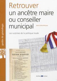 Retrouver un ancêtre maire ou conseiller municipal : les surprises de la politique locale