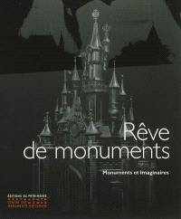 Rêve de monuments. Rêve de monuments : monuments et imaginaires