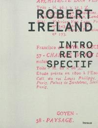 Robert Ireland : intro retro spectif