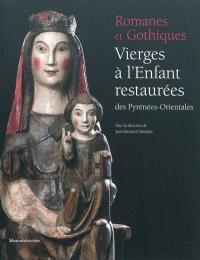 Romanes et gothiques : vierges à l'enfant restaurées des Pyrénées-Orientales : exposition, Perpignan, Notre-Dame des anges, du 15 septembre au 17 décembre 2011