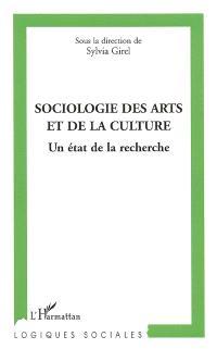 Sociologie des arts et de la culture, un état de la recherche