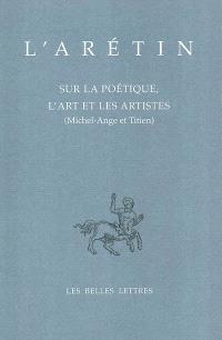 Sur la poétique, l'art et les artistes (Michel Ange et Titien)