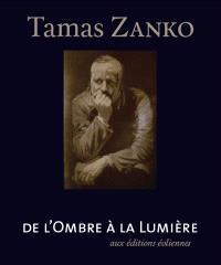 Tamas Zanko : de l'ombre à la lumière