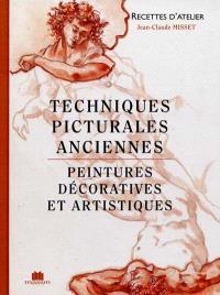 Techniques picturales anciennes : peintures décoratives et artistiques : recettes d'atelier