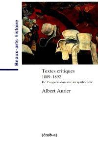Textes critiques : 1889-1892 : de l'impressionnisme au symbolisme