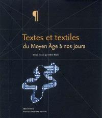 Textes et textiles du Moyen Age à nos jours