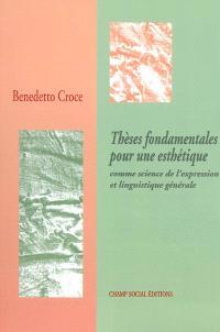 Thèses fondamentales pour une esthétique comme science de l'expression et linguistique générale