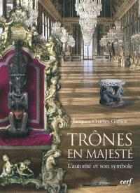 Trônes en majesté : l'autorité et son symbole