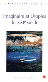 Utopies du XXIe siècle : séminaire interarts, Paris, 2001-2002