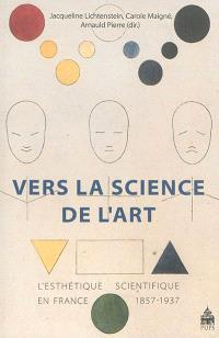 Vers la science de l'art : l'esthétique scientifique en France, 1857-1937