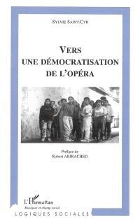 Vers une démocratisation de l'opéra
