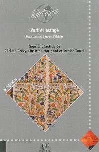 Vert et orange : deux couleurs à travers l'histoire