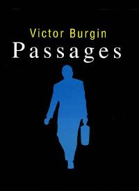 Victor Burgin : passages : exposition, Villeneuve d'Ascq, Musée d'art moderne, septembre 1991-janvier 1992