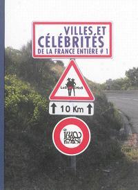 Villes et célébrités de la France entière. Volume 1