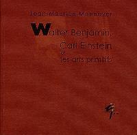 Walter Benjamin, Carl Einstein et les arts primitifs