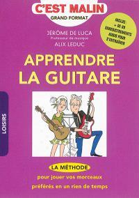 Apprendre la guitare, c'est malin : la méthode pour jouer vos morceaux préférés en un rien de temps